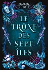 le trône des sept îles, adalyn grace, sirènes, de saxos, littérature jeunesse, littérature adolescente
