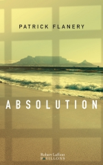 absolution,patrick flanery,robert laffont,apartheid,afrique du sud