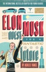 Elon Musk, biographie, space x, Tesla, the quest for a fantastic future, Ashlee Vance