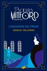 soeurs mitford,jessica fellowes,nancy mitford,les soeurs mitford enquêtent,l'assassin du train,policier anglais,le masque,littérature anglaise,deborah mitford