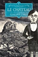 le château,les ferrailleurs,edward carey,le livre de poche