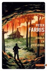 le diable en Personne, peter Farris, roman noir, littérature américaine, Gallmeister