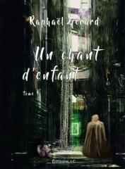 un chant d'enfant, Raphaël gérard, dystopie, roman jeunesse