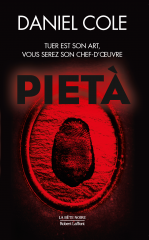 pietà, Daniel cole, la bête noire, roman noir, thriller, Robert laffont