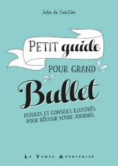 bullet journal, bujo, ryder carroll, julie de zunzun, petit guide pour Grand Bullet
