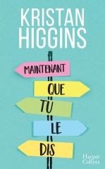 maintenant que tu le dis, Kristan Higgins, Harper collins, feelgood book, livre doudou