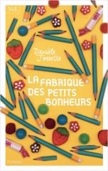 la fabrique des petits bonheurs, Danièle Fossette, Nil, Nil éditions, feelgood book, atelier d'écriture