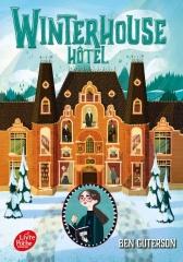 ben guterson, winterhouse hotel, lecture de noël, roman jeunesse, imaginaire, magie