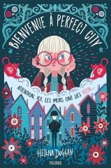 bienvenue à perfect city, Helena Duggan, livre jeunesse, beautiful covers, fleurus, perfect city,
