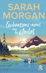 embrassons-nous sous les étoiles, Sarah Morgan, Harlequin, feelgood book