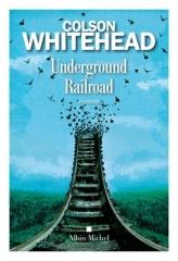 Colson Whitehead, Underground Railroad, prix pulitzer, plantation de coton, esclavage