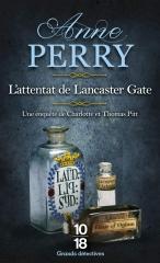 saga pitt, Anne Perry, l'attentat de lancaster gate, policier, anglais, charlotte et Thomas Pitt, spécial branch