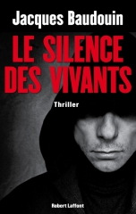 le silence des vivants,jacques baudoin,thriller politique,robert laffont