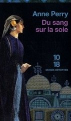 anne perry,du sang sur la soie,charlotte pitt,thomas pitt,monk,the sheen on the silk