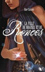 la fille de braises et de ronces, rae carson, robert laffont, collection R, the girl of fire and thorns