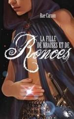 la fille de braises et de ronces, rae carson, robert laffont, collection R, the girl of fire and thorns
