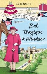 bal tragique à Windsor, SJ Bennett, cosy mystery, littérature anglaise, famille royale anglaise, sa majesté mène l'enquête