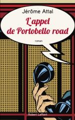 jérôme attal,l'appel de portobello road,robert laffont