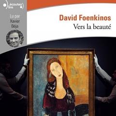 vers la beauté, david foenkinos, livre audio, audible, Xavier béja
