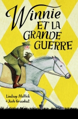 Winnie, winnie l'ourson, Winnie et la grande guerre, Lindsay Mattick, josh Greenhut, Sophie Blackall
