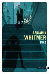 pike, Benjamin whitmer, gallmeister, littérature américaine