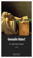les passes-murailles, gwenaële robert, Marat, charlotte Corday, le dernier bain, Robert laffont, rentrée littéraire
