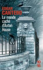 axton house, edgar cantero, le monde caché d'axton house, fantôme, maison hantée, mystère