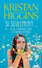 si seulement,si seulement la vie s'apprenait dans les romans d'amour,kristen higgins,feel good book