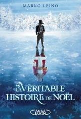la véritable histoire de noël,noël,conte de noël,mark lino,michel lafon